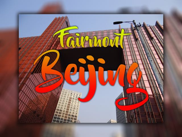 Fairmont Beijing - Beijing with Kids