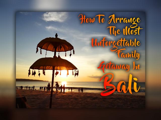 Family Getaway in Bali