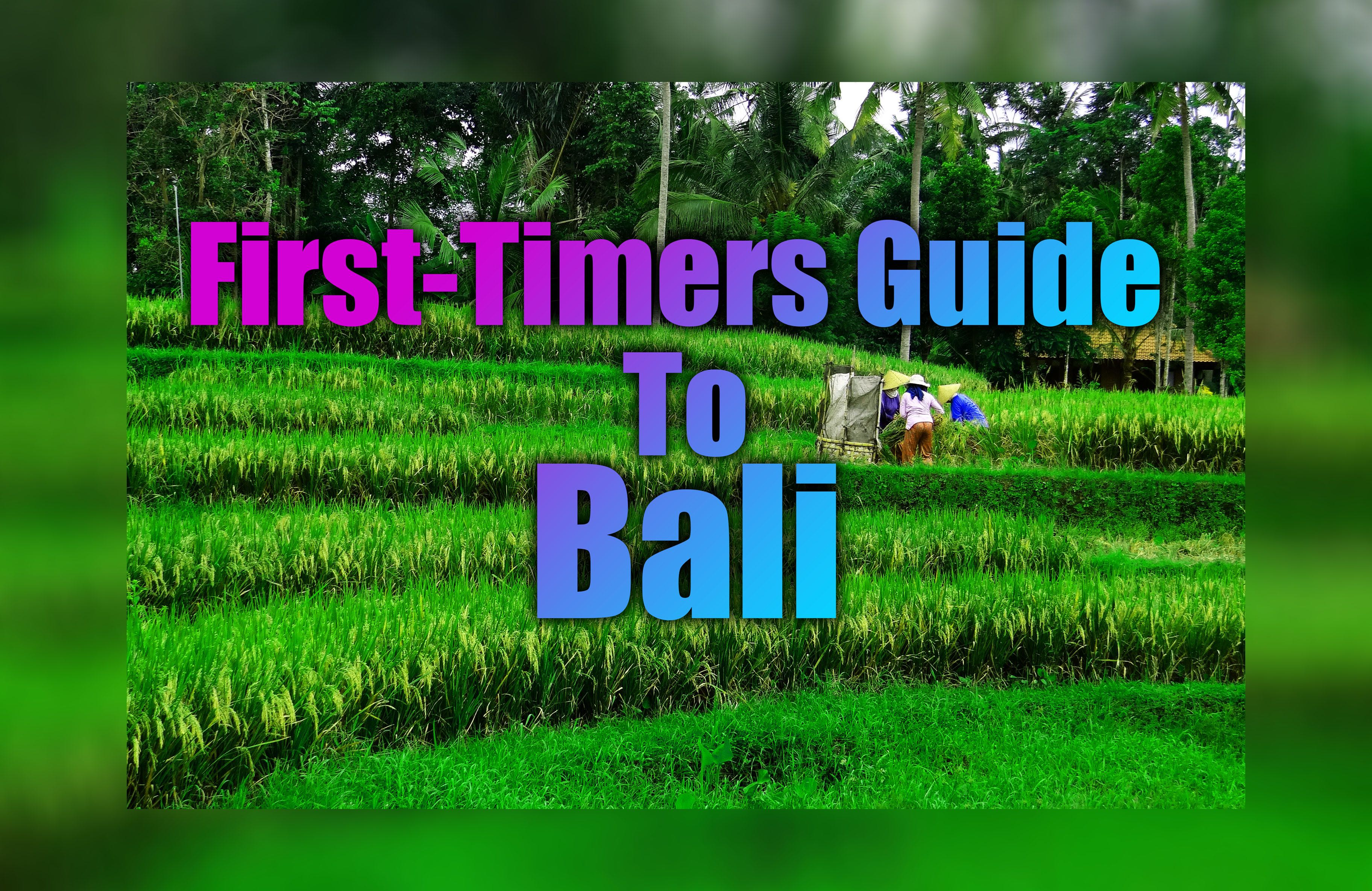 First-Timers Guide to Bali